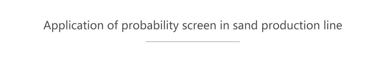 Probability screen